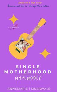 Single Motherhood Unplugged