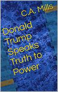 Donald Trump Speaks Truth to Power