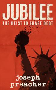 Jubilee: The Heist to Erase Debt