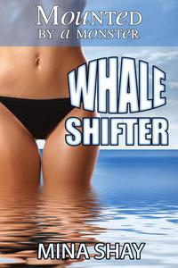 Mounted by a Monster: Whale Shifter