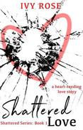 A Shattered Love