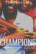 The Way Champions Love
