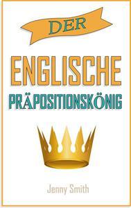 Der englische Präpositionskönig.