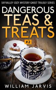 Dangerous Teas And Treats #2