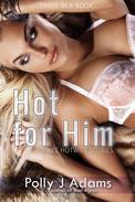 Hot for Him: Three Hotwife Stories