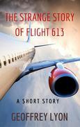 The Strange Story Of Flight 613
