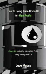 How to Swing Trade Crude Oil for High Profits