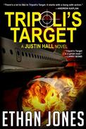 Tripoli's Target: A Justin Hall Spy Thriller