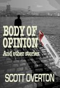 Body Of Opinion and other stories