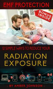 EMF Protection: 12 SIMPLE WAYS TO REDUCE YOUR Radiation Exposure