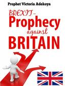 BREXIT -  Prophecy Against Britain