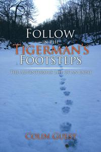 Follow in the Tigerman's Footsteps