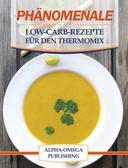 Phänomenale Low-Carb-Rezepte für den Thermomix