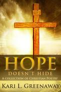 Hope Doesn't Hide: A Collection of Christian Poetry