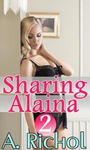 Sharing Alaina 2
