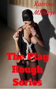 The Play Rough Series