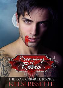 Dreaming of Roses: The Rose Cabaret, Volume 2