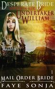 Mail Order Bride: CLEAN Western Historical Romance : Desperate Bride Mistaken Her Undertaker William
