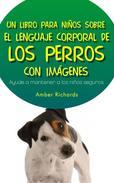 Un Libro para Niños sobre el Lenguaje Corporal de los Perros