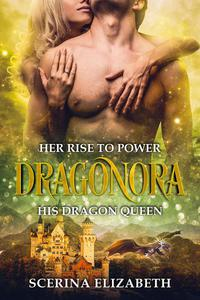 Dragonora: Her Rise To Power & His Dragon Queen