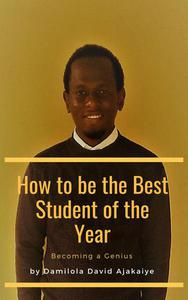 How to be the Best Student of the Year