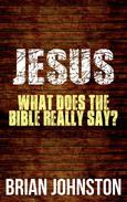Jesus: What Does the Bible Really Say?