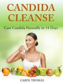Candida Cleanse: Cure Candida Naturally in 14 Days