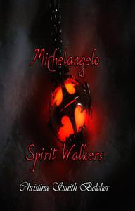 Michelangelo Spirit Walkers