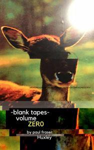 Blank Tapes Volume Zero