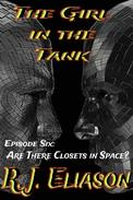 The Girl in the Tank: Are There Closets in Space?