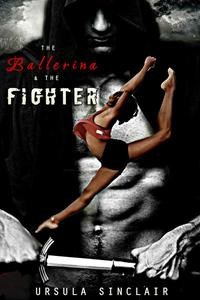 The Ballerina & The Fighter