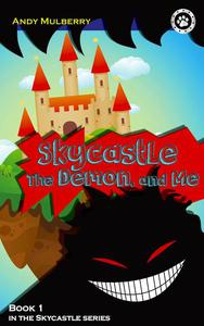 Skycastle, the Demon, and Me