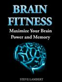 Brain Fitness  Maximize Your Brain Power and Memory