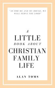 A Little Book About Christian Family Life
