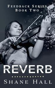 Reverb: Feedback Serial Book Two