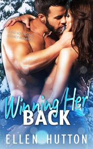 Winning Her Back: A Bad Boy Second Chance Romance