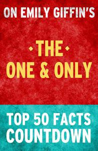 The One & Only - Top 50 Facts Countdown