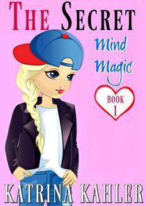 The Secret - Book 1: Mind Magic