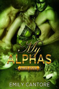My Alphas: Part Four