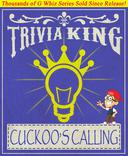 The Cuckoo's Calling - Trivia King!
