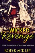 Wicked Revenge: Book 2 From the St. Isidore Collection