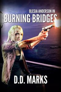 Burning Bridges: Olesia Anderson Thriller #5