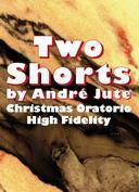 Two Shorts: High Fidelity & Christmas Oratorio