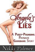 Angela's Lies (A Pussy-Pounding Gangbang Story