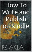 How To Write and Publish on Kindle