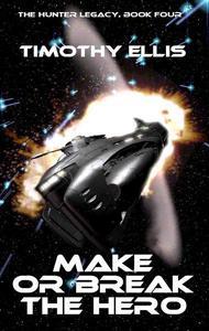 Make or Break the Hero