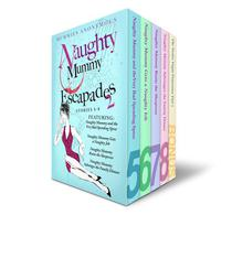Naughty Mummy Escapades. Stories 5-8.