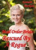 Mail Order Bride: Rescued By A Rogue