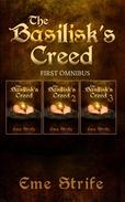 The Basilisk's Creed: FIRST OMNIBUS (Volumes One, Two, and Three) (The Basilisk's Creed #1)