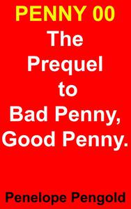 Penny00 - The Prequel to The Bad Penny, Good Penny Series